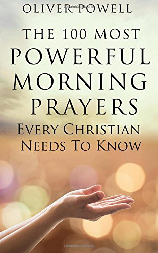 9781519634276: The 100 Most Powerful Morning Prayers Every Christian Needs to Know
