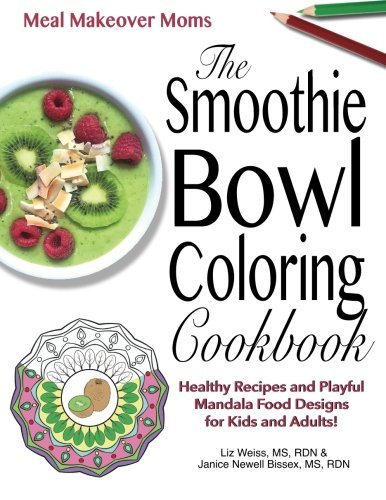 9781519635280: The Smoothie Bowl Coloring Cookbook: Healthy Recipes and Playful Mandala Food Designs for Kids and Adults!