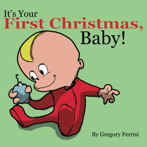 9781519635648: It's Your First Christmas, Baby!