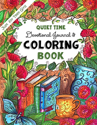 9781519636454: Just for Teen Girls ~ Quiet-Time Devotional Journal & Coloring Book: Trust in the Lord with all your Heart - 365 Pages of Faith, Joy & Creativity