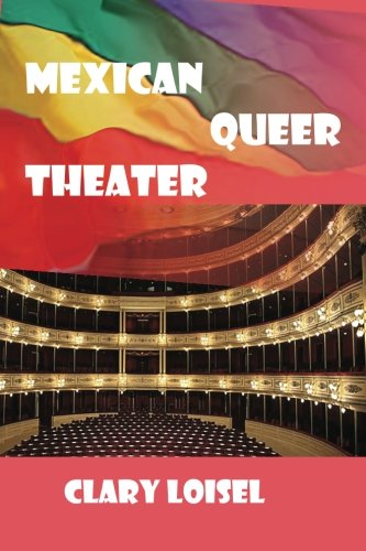 9781519636881: Mexican Queer Theater