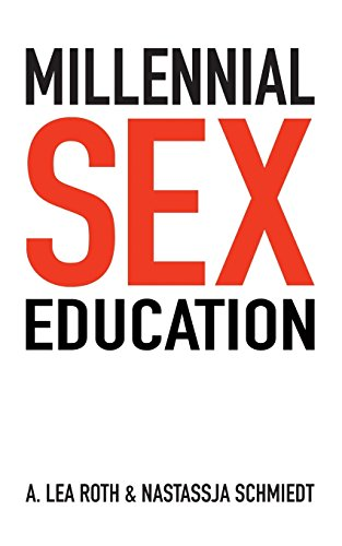 9781519637765: Millennial Sex Education: I've Never Done This Before (Volume 1)
