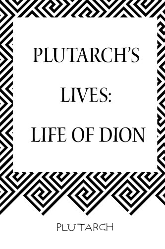 9781519637918: Plutarch's Lives: Life of Dion