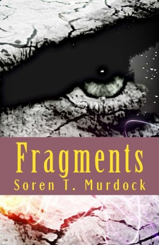 9781519638090: Fragments: A world falls apart... (Tales of the Fall and Fleeing Saga) (Volume 1)