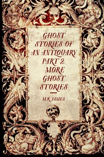 9781519638311: Ghost Stories of an Antiquary Part 2: More Ghost Stories