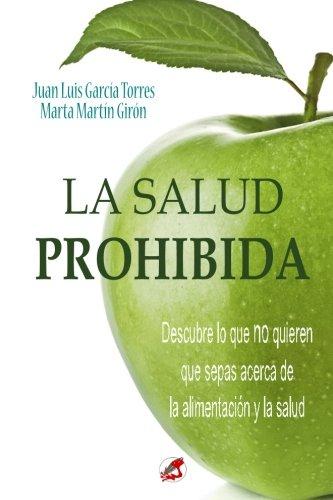 9781519638663: La Salud Prohibida: ¿Es realmente sano lo que comemos? (Spanish Edition)