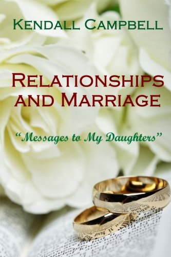 9781519640000: Relationships and Marriage: Messages to My Daughters