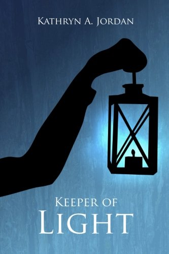 Keeper of Light: Kathryn A. Jordan