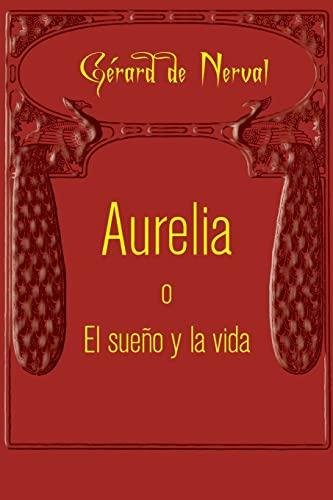 9781519641915: Aurelia o El sueño y la vida (Spanish Edition)