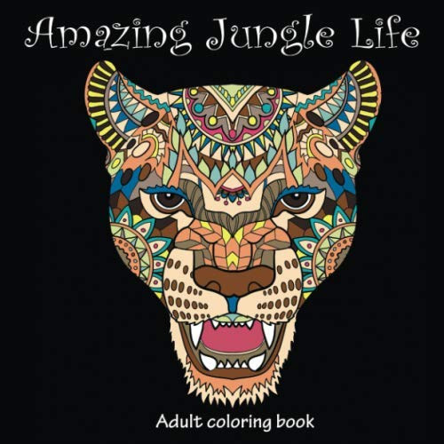 9781519643667: Amazing Jungle Life: Adult Coloring Book (Stress Relieving) (Volume 4)