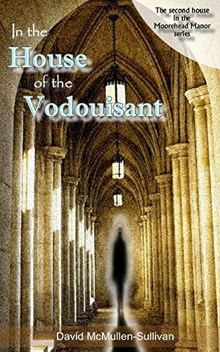 9781519643995: In the House of the Vodouisant (The Moorehead Manor Series) (Volume 2)