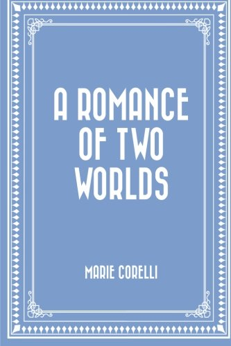 9781519644923: A Romance of Two Worlds