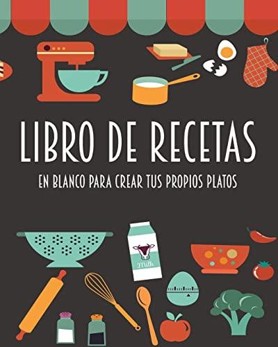 9781519646262: Libro de recetas en blanco para crear tus propios platos: Barcelover