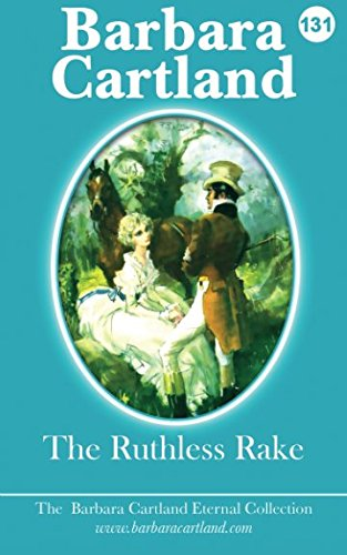 The Ruthless Rake (The Eternal Collection) (Volume: Cartland, Barbara