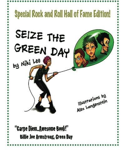 9781519647009: Seize the Green Day: Rock and Roll Hall of Fame Edition!