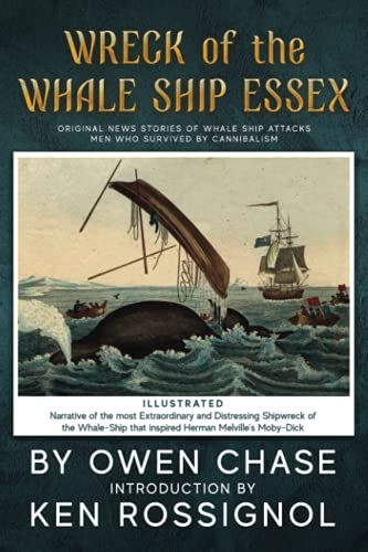 9781519647191: Wreck of the Whale Ship Essex - Illustrated - NARRATIVE OF THE MOST EXTRAORDINAR: Original News Stories of Whale Attacks & Cannabilism