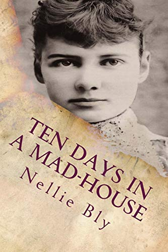 9781519649263: Ten Days In a Mad-House: Illustrated