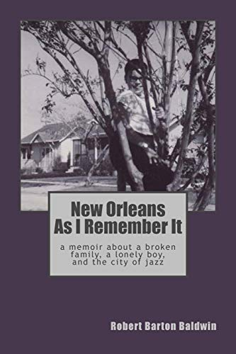 9781519649676: New Orleans As I Remember It: A memoir about a lonely boy, a broken family, and the city of jazz