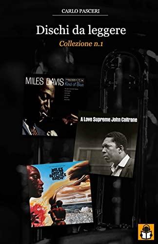 9781519649904: Dischi da leggere: Collezione n.1: Miles Davis Kind of Blue, John Coltrane A Love Supreme, Miles Davis Bitches Brew (Volume 1) (Italian Edition)