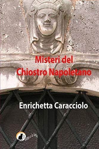 9781519651822: Misteri del chiostro napoletano (Italian Edition)