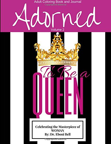 9781519652812: Adorned to Be a Queen: Adult Coloring Book (The Adorned Series) (Volume 2)