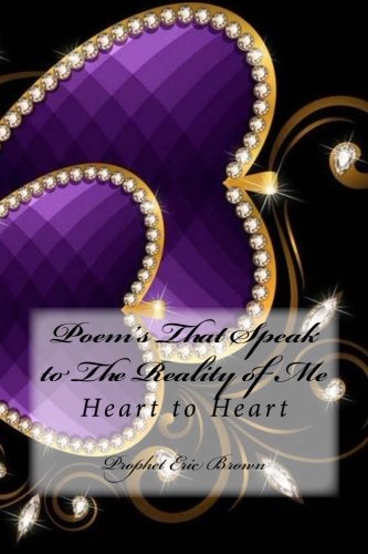 9781519654403: Poem's That Speak to The Reality of Me: Heart to Heart
