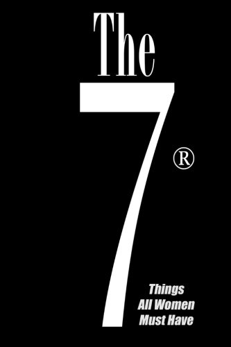 9781519654465: The 7 Things All Women Must Have: A