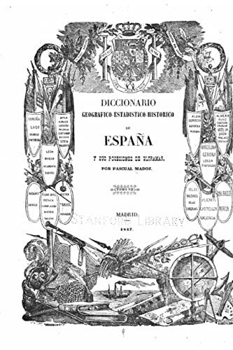9781519655813: Diccionario geográfico-estadístico-historico de España y sus posesiones de ultramar (Spanish Edition)
