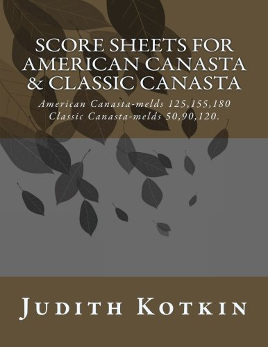 9781519655875: Score sheets for American Canasta & Classic Canasta: American Canasta-melds 125,155,180 Classic Canasta-melds 50,90,120.