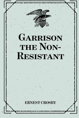 9781519657398: Garrison the Non-Resistant