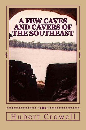 9781519657756: A Few Caves and Cavers of the Southeast: Why Do We Cave?