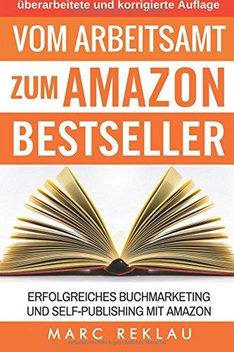9781519657862: Vom Arbeitsamt zum Amazon Bestseller: Erfolgreiches Buchmarketing und Self-publishing mit Amazon