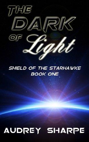 9781519658890: The Dark of Light (Shield of the Starhawke) (Volume 1)