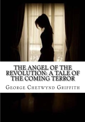 9781519660022: The Angel of the Revolution: A Tale of the Coming Terror
