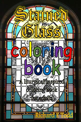 9781519661104: Stained Glass Coloring Book: A liturgical inspired adult coloring book.