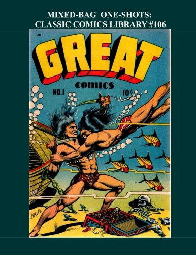 9781519661166: Mixed-Bag One Shots: Classic Comics Library #106: Great Single-Issue Comics That Offer A Little Bit Of Everything - Over 350 Pages - All Stories - No Ads