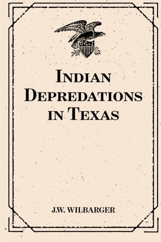 9781519661661: Indian Depredations in Texas