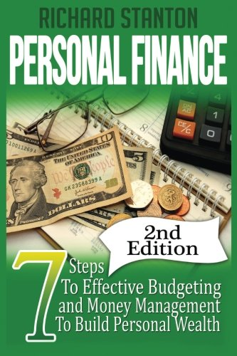 9781519662101: Personal Finance: 7 Steps To Effective Budgeting and Money Management To Build Personal Wealth