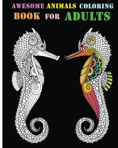9781519662521: Awesome Animals Coloring Book For Adults: An Adult Coloring Book Featuring Mandalas & Animals