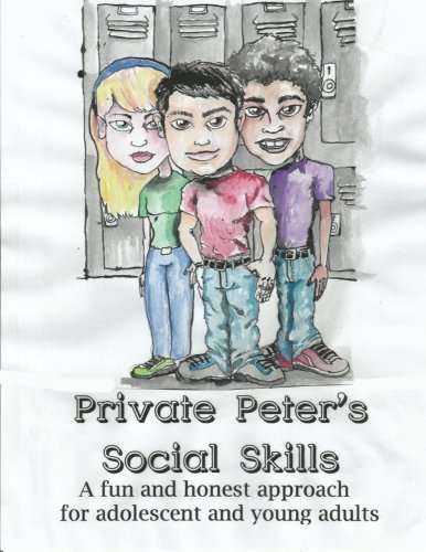 9781519663160: Private Peter's Social Skills: A fun and honest approach for adolescent and young adults (Volume 1)