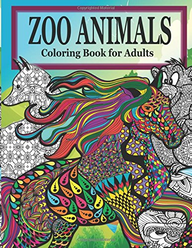 9781519664525: Zoo Animals Coloring Book For Adults (The Stress Relieving Adult Coloring Pages)