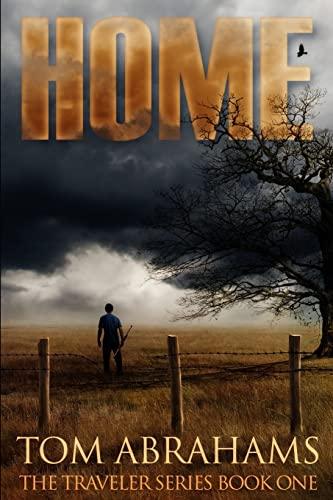 9781519664594: Home: A Post Apocalyptic/Dystopian Adventure (The Traveler) (Volume 1)