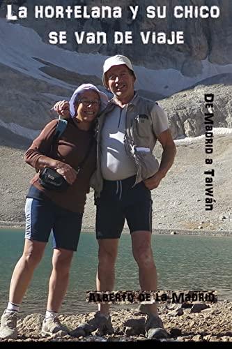 9781519665966: La hortelana y su chico se van de viaje: De Madrid a Taiwán