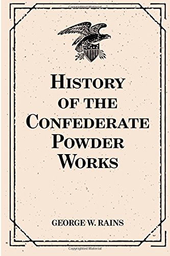 9781519666406: History of the Confederate Powder Works