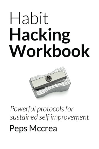 9781519667045: Habit Hacking Workbook: Powerful protocols for sustained self improvement (Empowered Personal Development)