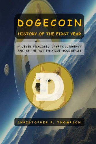 9781519667205: Dogecoin - History of the First Year