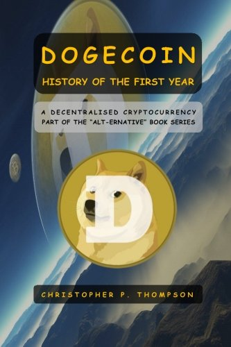 9781519667359: Dogecoin - History of the First Year