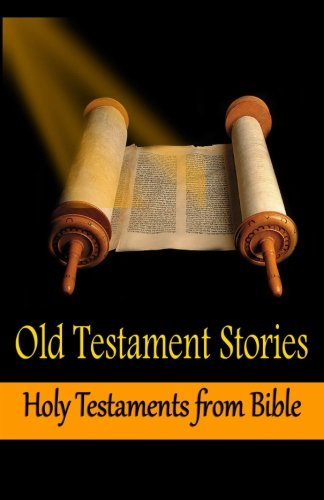 9781519667946: Old Testament Stories: Holy Testaments from Bible (Old Testament for beginners) (Volume 1)