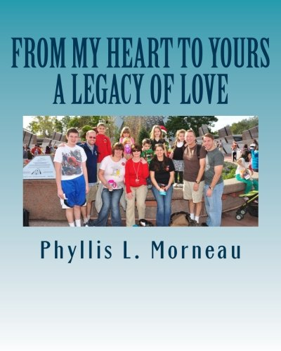 9781519669193: From My Heart to Yours: A Legacy of Love