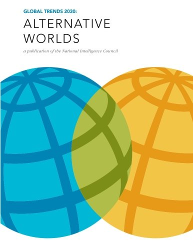 9781519669315: Global Trends 2030: Alternative Worlds: A publication of the National Intelligence Council